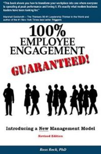 100% Empoloyee Engagement Guaranteed! by Dr. Ross Reck